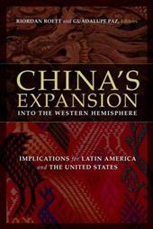 China's Expansion Into the Western Hemisphere: Implications for Latin America and the United States 3457617