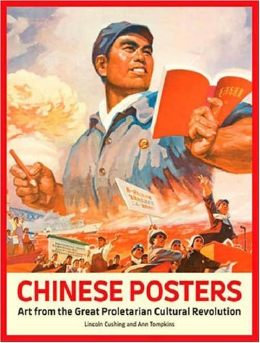 Chinese Posters: Art from the Great Proletarian Cultural Revolution 9780811859462
