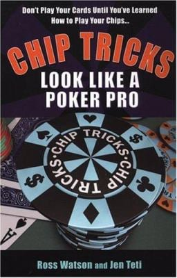 Chip Tricks: Look Like a Poker Pro 9780818407161