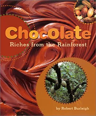 Chocolate: Riches from the Rainforest 9780810957343