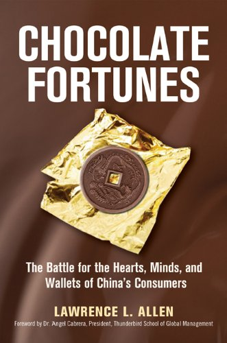 Chocolate Fortunes: The Battle for the Hearts, Minds, and Wallets of China's Consumers 9780814414323