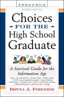 Choices for the High School Graduate: A Survival Guide for the Information Age 9780816055944