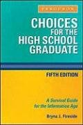 Choices for the High School Graduate: A Survival Guide for the Information Age 9780816076185