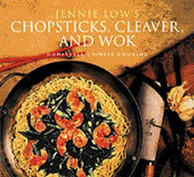 Chopsticks, Cleaver, and Wok: Homestyle Chinese Cooking 9780811816663