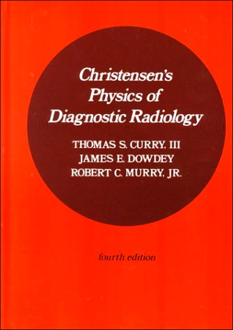 Christensen's Physics of Diagnostic Radiology 9780812113105