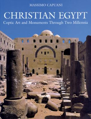 Christian Egypt: Coptic Art and Monuments Through Two Millennia 9780814624067