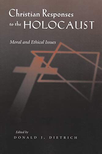 Christian Responses to the Holocaust: Moral and Ethical Issues 9780815630296