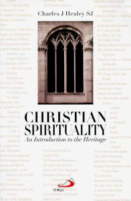 Christian Spirituality: An Introduction to the Heritage 9780818908200