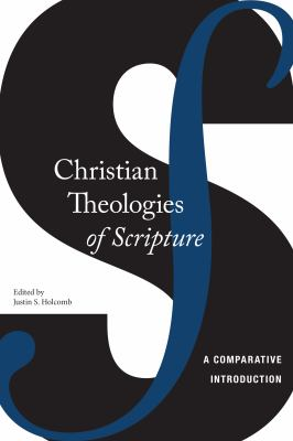 Christian Theologies of Scripture: A Comparative Introduction 9780814736661
