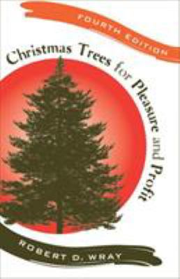 Christmas Trees for Pleasure and Profit 9780813544168