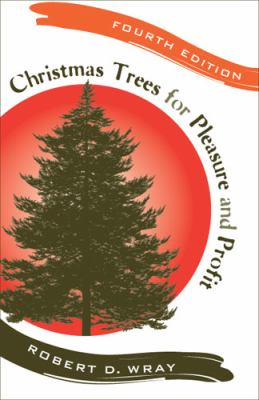 Christmas Trees for Pleasure and Profit 9780813544175