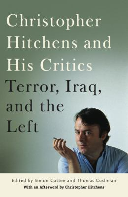 Christopher Hitchens and His Critics: Terror, Iraq, and the Left 9780814716878