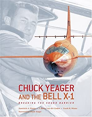Chuck Yeager and the Bell X-1: Breaking the Sound Barrier 9780810955356