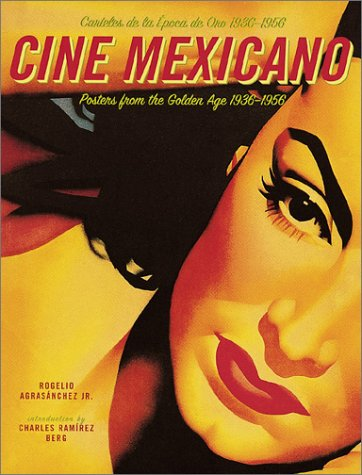 Cine Mexicano: Poster Art from the Golden Age/Carteles de La Epoca de Oro 1936-1956 9780811830584