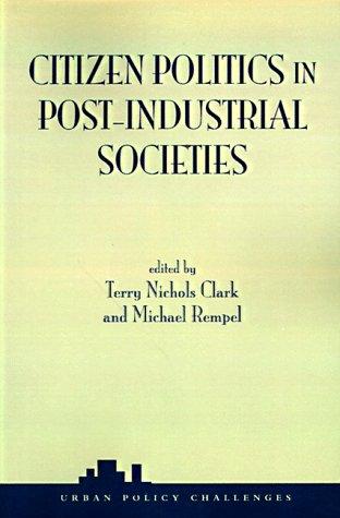 Citizen Politics in Post-Industrial Societies 9780813366975
