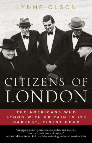 Citizens of London: The Americans Who Stood with Britain in Its Darkest, Finest Hour 9780812979350