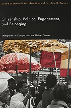 Citizenship, Political Engagement, and Belonging: Immigrants in Europe and the United States 9780813543307