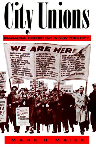City Unions: Managing Discontent in New York City 9780813512297