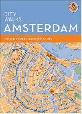 City Walks: Amsterdam: 50 Adventures on Foot