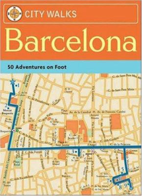 City Walks: Barcelona: 50 Adventures on Foot 9780811859110
