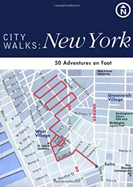 City Walks: New York: 50 Adventures on Foot 9780811838443