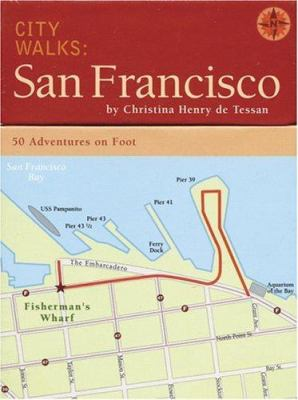 City Walks: San Francisco: 50 Adventures on Foot 9780811845632