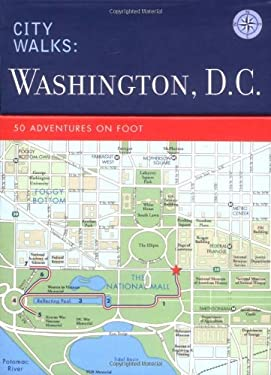 City Walks: Washington, D.C.: 50 Adventures on Foot 9780811851282