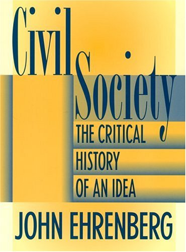 Civil Society: The Critical History of an Idea 9780814722077
