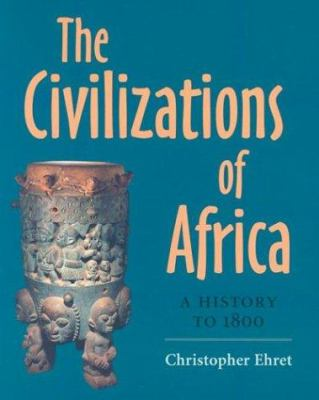 The Civilizations of Africa Civilizations of Africa: A History to 1800 a History to 1800 9780813920856