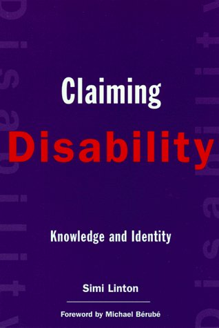 Claiming Disability: Knowledge and Identity 9780814751336