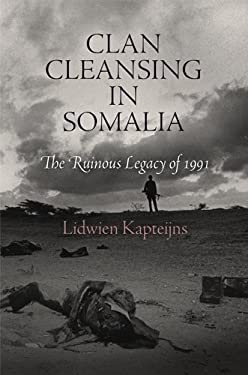 Clan Cleansing in Somalia: The Ruinous Legacy of 1991 9780812244670