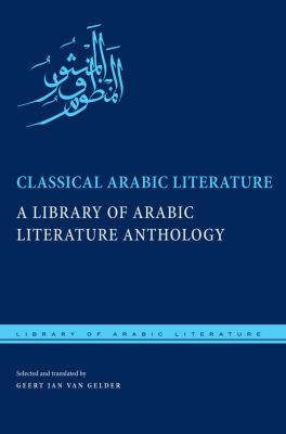 Classical Arabic Literature: A Library of Arabic Literature Anthology 9780814738269