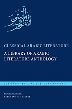 Classical Arabic Literature: A Library of Arabic Literature Anthology 9780814770276