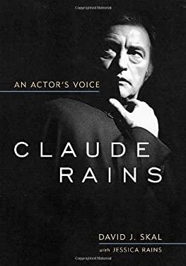 Claude Rains: An Actor's Voice 9780813124322