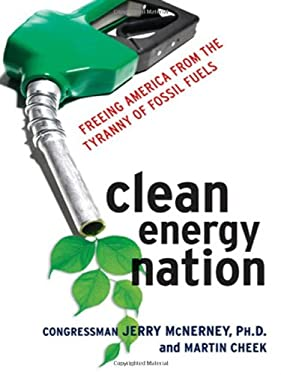 Clean Energy Nation: Freeing America from the Tyranny of Fossil Fuels 9780814413722