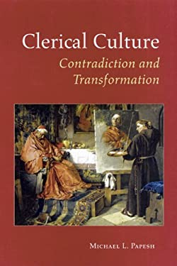 Clerical Culture: Contradiction and Transformation 9780814630013