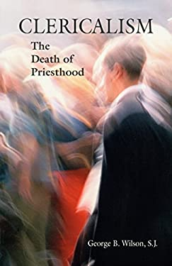 Clericalism: The Death of Priesthood 9780814629451