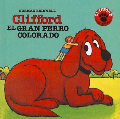 Clifford el Gran Perro Colorado = Clifford the Big Red Dog 9780812462500