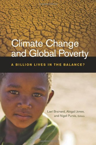 Climate Change and Global Poverty: A Billion Lives in the Balance? 9780815702818