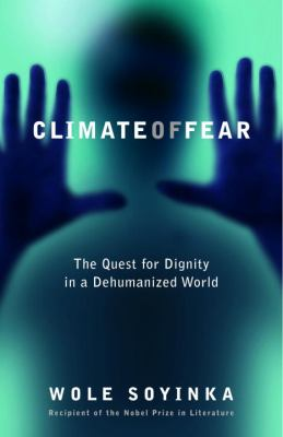 Climate of Fear: The Quest for Dignity in a Dehumanized World 9780812974249