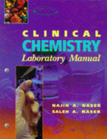 Clinical Chemistry Laboratory Manual by Najih A  Naser