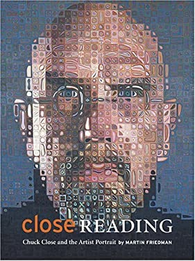 Close Reading: Chuck Close and the Art of the Self-Portrait 9780810959200