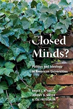 Closed Minds?: Politics and Ideology in American Universities 9780815780281