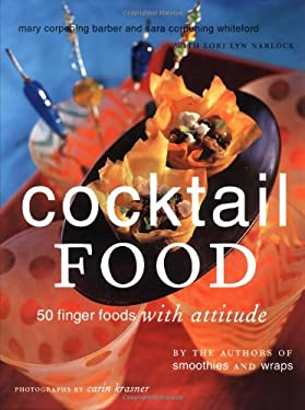 Cocktail Food: 50 Finger Foods with Attitude 9780811824187