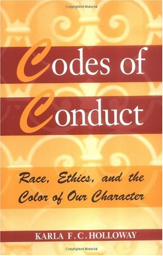 Codes of Conduct: Race, Ethics, and the Color of Our Character 9780813523736
