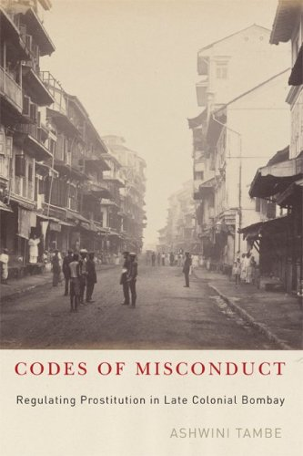 Codes of Misconduct: Regulating Prostitution in Late Colonial Bombay 9780816651382