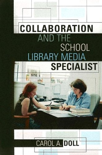 Collaboration and the School Library Media Specialist 9780810851177