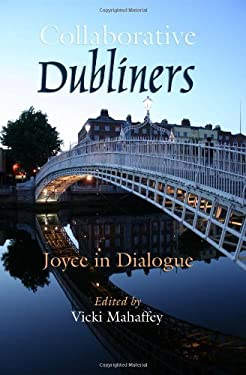 Collaborative Dubliners: Joyce in Dialogue 9780815632696