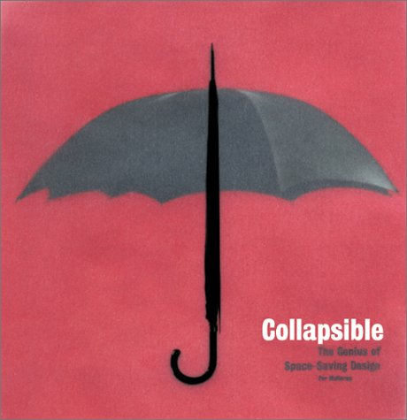 Collapsible: The Genius of Space-Saving Design 9780811832366