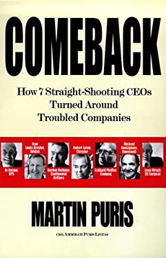Comeback: How Seven Straight-Shooting Ceos Turned Around Troubled Companies 9780812931273